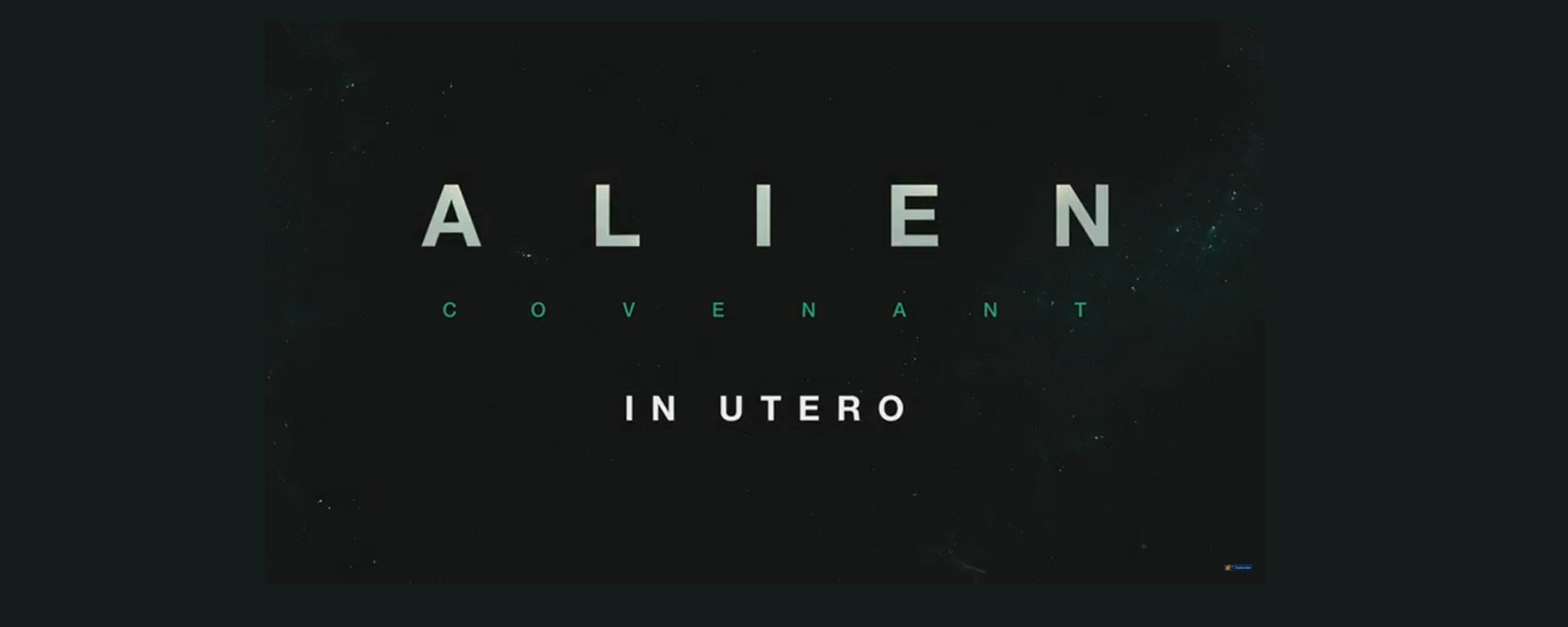Alien covenant in utero