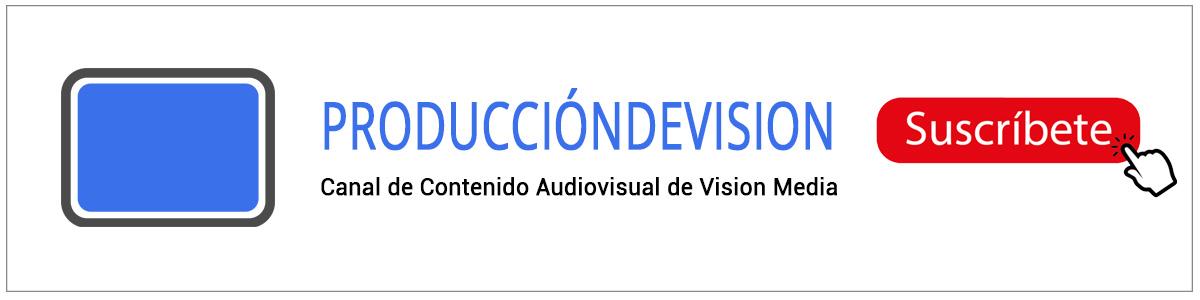 Canal Youtube ProduccióndeVision